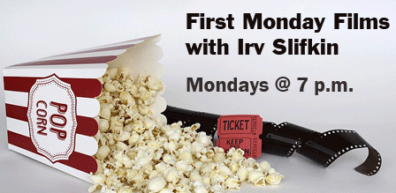First Monday Films with Irv Slifkin